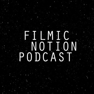 Filmic Notion™ Podcast