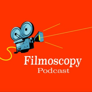 Filmoscopy Podcast