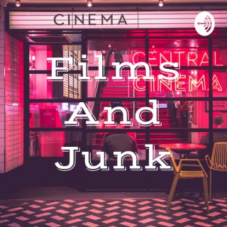 Films And Junk