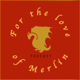 For the Love of Merlin