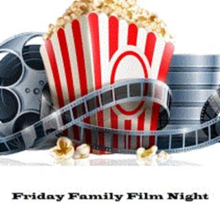 FRIDAY FAMILY FILM NIGHT