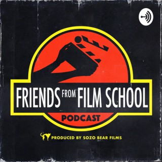 Friends From Film School Podcast