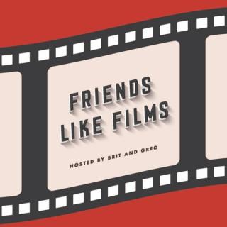 Friends Like Films