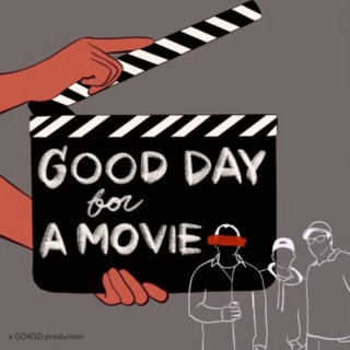 Good Day for a Movie Podcast