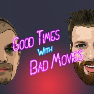 Good Times With Bad Movies