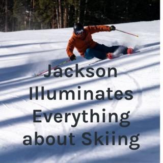 Jackson Illuminates Everything about Skiing