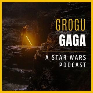 Grogu Gaga: A Star Wars Podcast