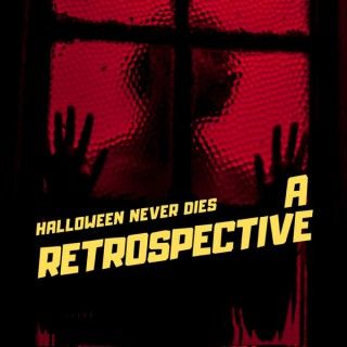 Halloween Never Dies: A Retrospective