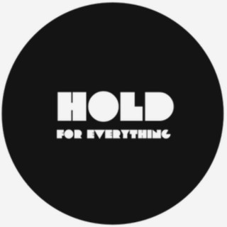 Hold For Everything