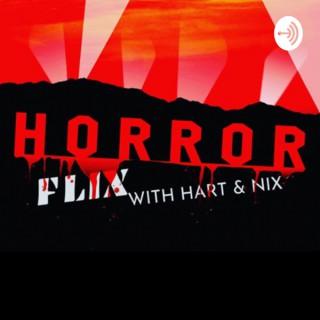 Horror Flix with Hart & Nix