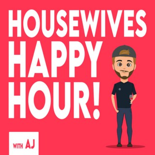Housewives Happy Hour with AJ