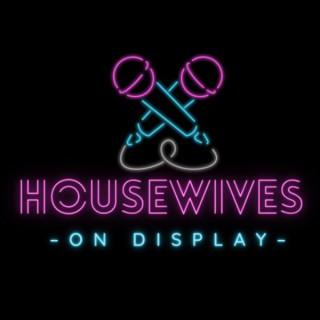 Housewives On Display