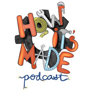 How It's Made Podcast