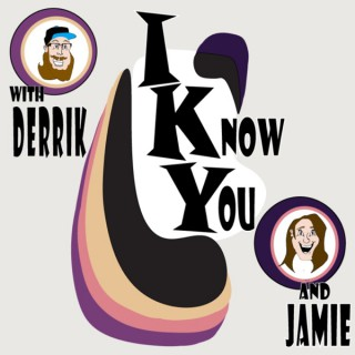 I Know You with Derrik and Jamie
