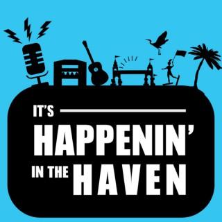 It's Happenin' In the Haven