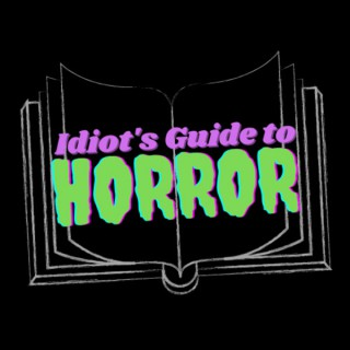 Idiot's Guide to Horror