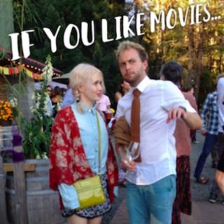 If You Like Movies...