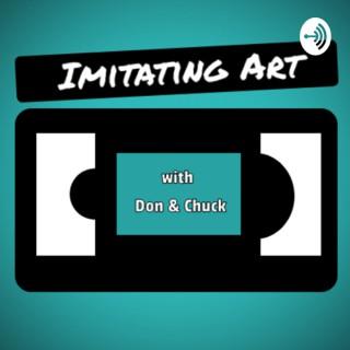 Imitating Art with Don & Chuck