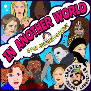 In Another World: A Pop Culture Podcast