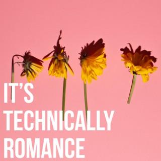 It's Technically Romance