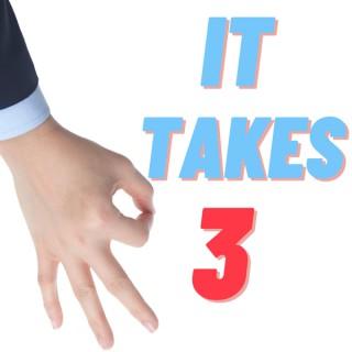 It Takes 3