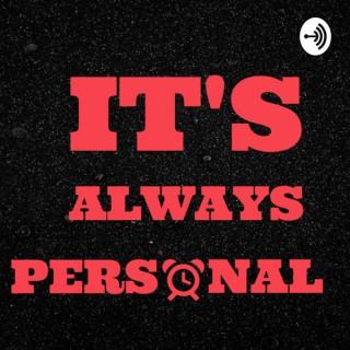 It's Always Personal