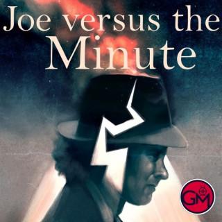 Joe vs the Minute