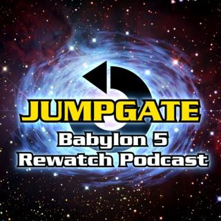 Jumpgate: The Babylon 5 Re-Watch Podcast