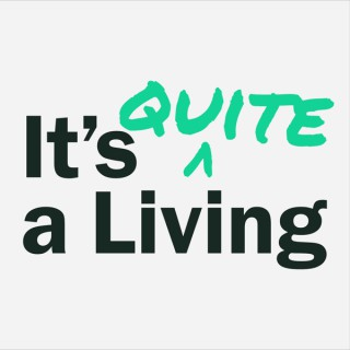 It's Quite A Living