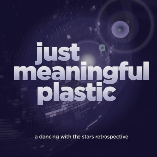 Just Meaningful Plastic