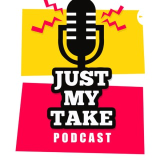 Just My Take Podcast