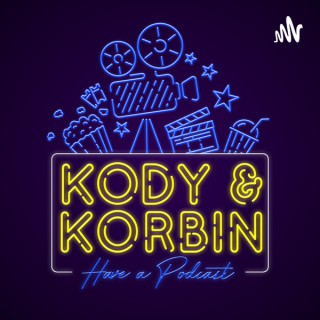 Kody and Korbin Have A Podcast