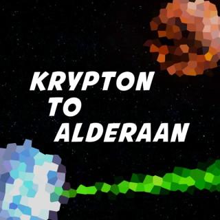 Krypton To Alderaan