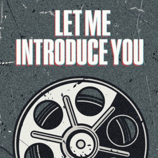 Let Me Introduce You