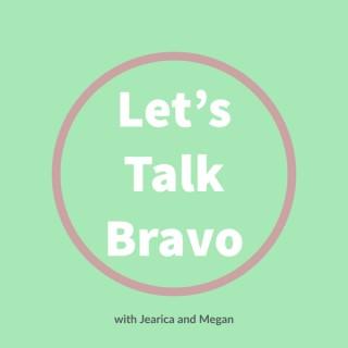 Let's Talk Bravo