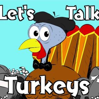 Let's Talk Turkeys