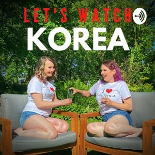 Let's Watch Korea