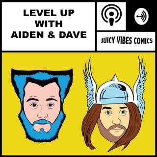 LEVEL UP (With Aiden & Dave)