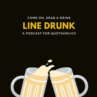 Line Drunk