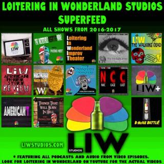 Loitering In Wonderland Studios Superfeed 2016-2017