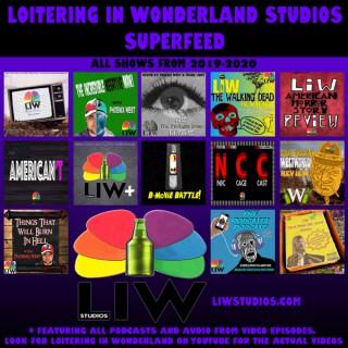 Loitering In Wonderland Studios Superfeed 2019-2020