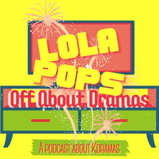 Lola Pops Off about KDramas