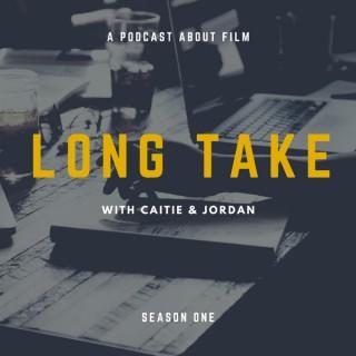 Long Take with Caitie & Jordan
