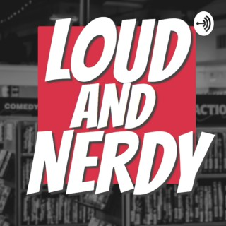 Loud and Nerdy