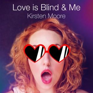 Love is Blind & Me