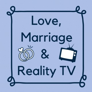 Love, Marriage and Reality TV