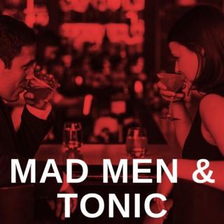 Mad Men & Tonic