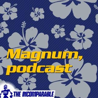 Magnum, podcast - revisiting