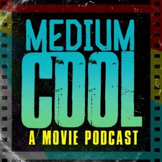 Medium Cool: A Movie Podcast