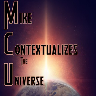 Mike Contextualizes the Universe